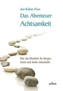 Jon Kabat-Zinn: Das Abenteuer Achtsamkeit, Buch