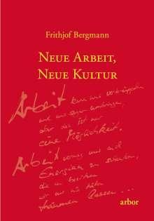 Frithjof Bergmann: Neue Arbeit, neue Kultur, Buch