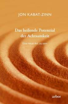 Jon Kabat-Zinn: Das heilende Potenzial der Achtsamkeit, Buch