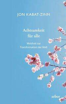 Jon Kabat-Zinn: Achtsamkeit für alle, Buch