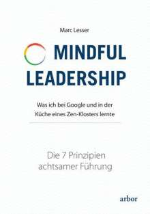 Marc Lesser: Mindful Leadership - die 7 Prinzipien achtsamer Führung, Buch
