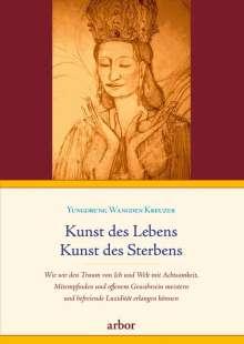 Yungdrung Wangden Kreuzer: Kunst des Lebens, Kunst des Sterbens, Buch