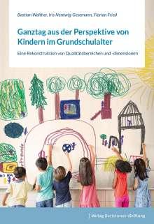 Bastian Walther: Ganztag aus der Perspektive von Kindern im Grundschulalter, Buch
