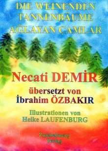 Necati Demir: Die Weinenden Tannenbäume, Buch