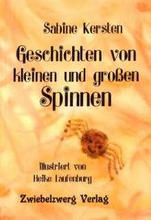 Sabine Kersten: Geschichten von kleinen und großen Spinnen, Buch