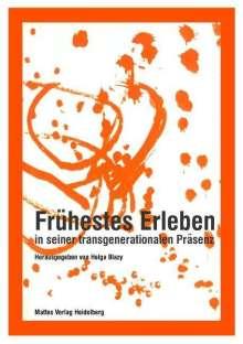 Frühestes Erleben in seiner transgenerationalen Präsenz, Buch