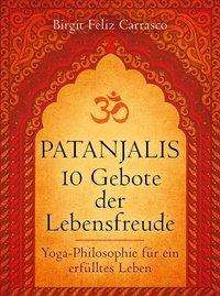 Birgit Feliz Carrasco: Patanjalis 10 Gebote der Lebensfreude, Buch
