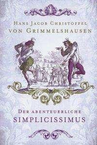 Hans Jakob Christoffel von Grimmelshausen: Der abenteuerliche Simplicissimus, Buch