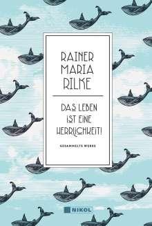 Rainer Maria Rilke: Rainer Maria Rilke: Das Leben ist eine Herrlichkeit!, Buch