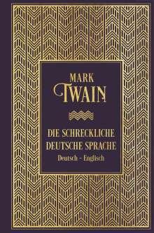 Mark Twain: Die schreckliche deutsche Sprache: Zweisprachige Ausgabe, Buch