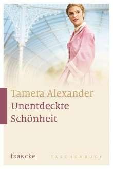 Tamera Alexander: Unentdeckte Schönheit, Buch