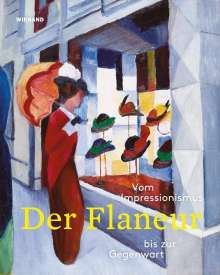 Der Flaneur. Vom Impressionismus bis zur Gegenwart, Buch