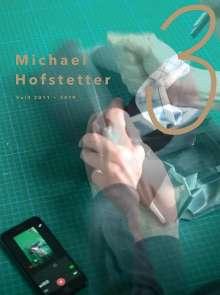 Michael Hofstetter: Michael Hofstetter - VOL3 / 2011-2019, Buch