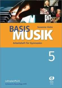 Susanne Holm: Basis Musik 5 - Arbeitsheft, Buch