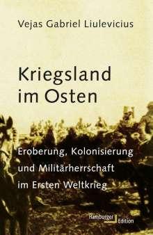 Vejas Gabriel Liulevicius: Kriegsland im Osten, Buch