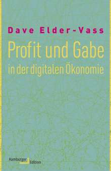 Dave Elder-Vass: Profit und Gabe in der digitalen Ökonomie, Buch
