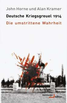 John Horne: Deutsche Kriegsgreuel 1914, Buch