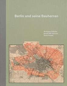 Wolfgang Schäche: Berlin und seine Bauherren, Buch