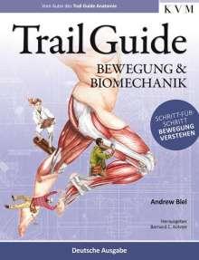 Andrew Biel: Trail Guide - Bewegung und Biomechanik, Buch