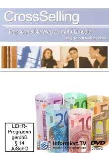 CrossSelling - Der schnellste Weg zu mehr Umsatz/Mag. Rudolf Nelson Portillo, DVD