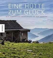 Winfried Heinze: Eine Hütte zum Glück, Buch