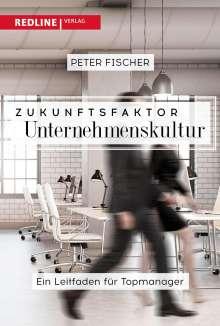 Peter Fischer: Zukunftsfaktor Unternehmenskultur, Buch