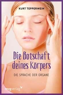 Kurt Tepperwein: Die Botschaft Deines Körpers, Buch