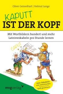 Oliver Geisselhart: Kaputt ist der Kopf, Buch