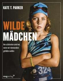 Kate T. Parker: Wilde Mädchen, Buch