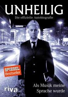 Unheilig: Als Musik meine Sprache wurde - Die offizielle Autobiografie, Buch