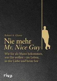 Robert A. Glover: Nie mehr Mr. Nice Guy, Buch