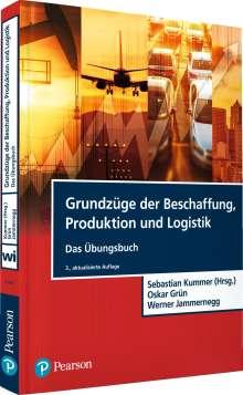 Sebastian Kummer: Grundzüge der Beschaffung, Produktion und Logistik - Übungsbuch, Buch