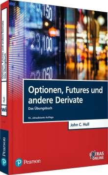 John C. Hull: Optionen, Futures und andere Derivate - Das Übungsbuch, Buch
