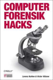 Lorenz Kuhlee: Computer-Forensik Hacks, Buch