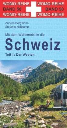 Stefanie Holtkamp: Mit dem Wohnmobil in die Schweiz. Teil 1: Der Westen, Buch