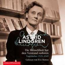 Astrid Lindgren: Die Menschheit hat den Verstand verloren. 5 CDs, 5 CDs