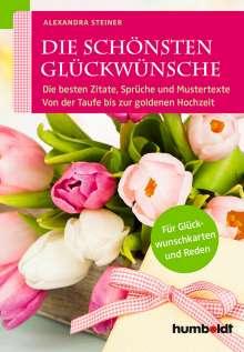 Alexandra Steiner: Die schönsten Glückwünsche, Buch