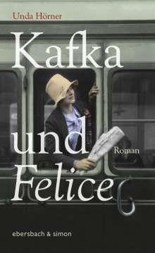 Unda Hörner: Kafka und Felice, Buch