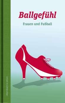 Ballgefühl. Frauen und Fußball, Buch
