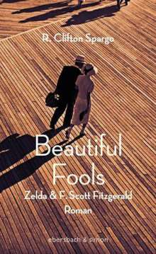 R. Clifton Spargo: Beautiful Fools, Buch