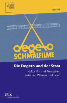 Rolf Aurich: Die Degeto und der Staat, Buch