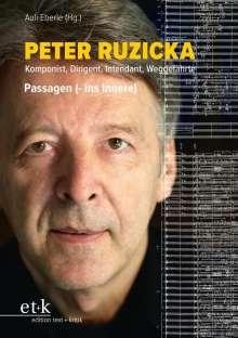 Peter Ruzicka - Komponist, Dirigent, Intendant, Weggefährte, Buch