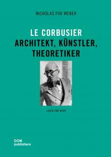 Nicholas Fox Weber: Le Corbusier, Buch