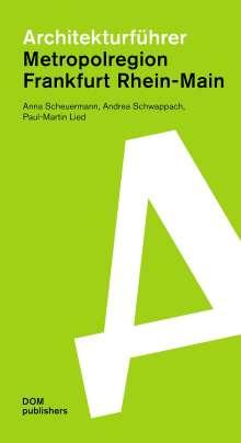 Anna Scheuermann: Architekturführer Metropolregion Frankfurt Rhein-Main, Buch