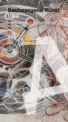 Martin Maleschka: Baubezogene Kunst. DDR, Buch