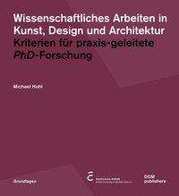 Michael Hohl: Wissenschaftliches Arbeiten in Kunst, Design und Architektur, Buch