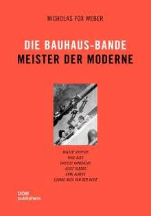 Nicholas Fox Weber: Die Bauhaus-Bande. Meister der Moderne, Buch