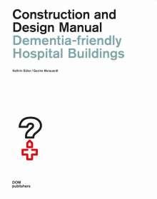 Kathrin Büter: Dementia-friendly Hospital Buildings, Buch