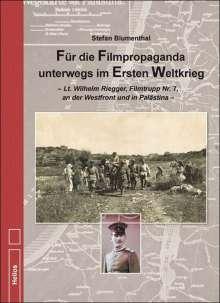 Stefan Blumenthal: Für die Filmpropaganda unterwegs im Ersten Weltkrieg, Buch