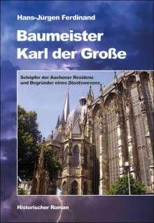 Hans-Jürgen Ferdinand: Baumeister Karl der Große, Buch